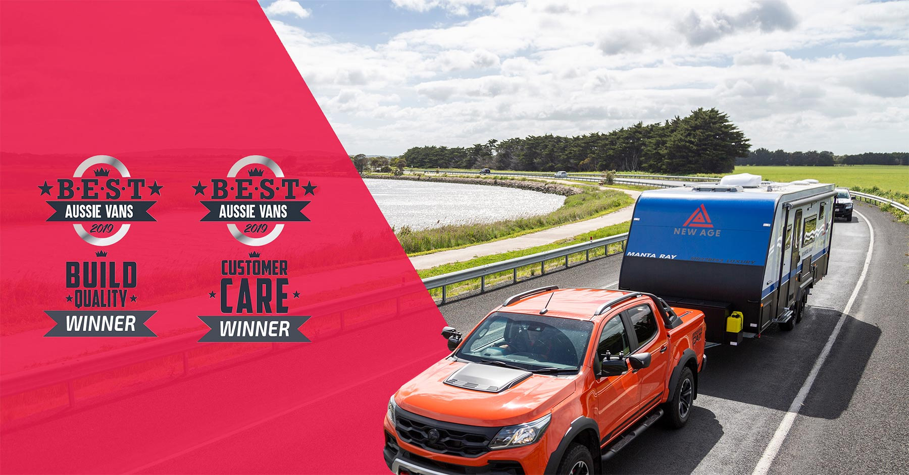 New Age Caravans has been annouced as the winner of the Best Aussie Vans Best Build Quality and Best Customer Care Awards.
